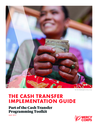 Mercy Corps (2017) Cash Transfer Implementation Guide: Part of the CTP Toolkit - overview