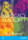 UNICEF (2010) Advocacy toolkit: Guide to influencing decisions that improve children's lives - overview