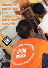 PIN (2015) Practical Checklist for Conducting Nutrition Surveys  - overview