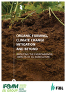 IFOAM, EU, FIBL (2016) Organic farming, climate change, mitigation and beyond - overview