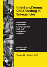 IFE Core Group (2017) Infant and Young Child Feeding in Emergencies: Operational Guide - overview