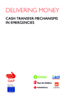 Save the Children (2010) Delivering Money: Cash Transfer Mechanisms in Emergencies - overview
