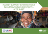 CaLP (2018) A Tip Sheet: Market Support Interventions in Humanitarian Contexts  - overview