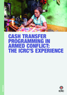 ICRC (2018) Cash Transfer Programming in Armed Conflict: The ICRC's Experience - overview