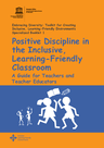 UNESCO (2015) Positive discipline in inclusive, learning-friendly classroom: a guide for teachers - overview