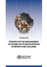 WHO (2015) Updates on the Management of Severe Acute Malnutrition in Infants and Children - overview